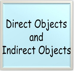 Direct Objects and Indirect Objects