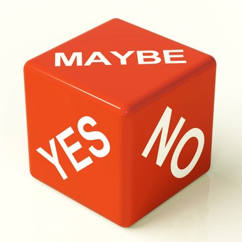Yes, no, maybe
