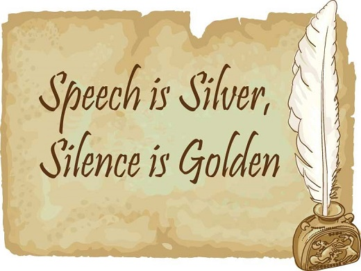 Speech is Silver, Silence is Golden